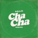 Cha Cha (Remixes)/DRAM