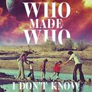 I Don't Know (Remixes)/WhoMadeWho