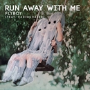 Run Away With Me (feat. Radiochaser)/Flyboy