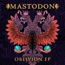 Oblivion EP/Mastodon