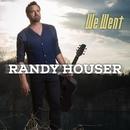 We Went/Randy Houser