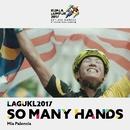 So Many Hands (Theme Song Kuala Lumpur 2017 Sukan SEA)/Mia Palencia