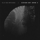 Cover My Own EP/Old Sea Brigade