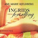 Ingrids fortælling - Sommerfolket 4 (uforkortet)/Ane-Marie Kjeldberg