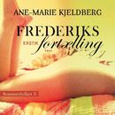 Frederiks fortælling - Sommerfolket 3 (uforkortet)/Ane-Marie Kjeldberg