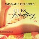 Ulfs fortælling - Sommerfolket 2 (uforkortet)/Ane-Marie Kjeldberg