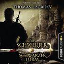 Schwarzer Turm - Die Schwerter - Die High-Fantasy-Reihe 5 (Ungekürzt)/Thomas Lisowsky