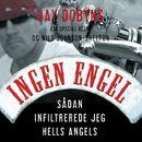 Ingen engel (uforkortet)/Jay Dobyns & Nils Johnson Shelton