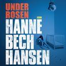 Under rosen - Malika Asmina Els 3 (uforkortet)/Hanne Bech Hansen