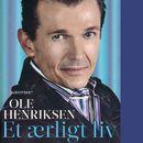 Et ærligt liv (uforkortet)/Ole Henriksen