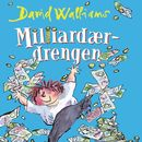Milliardærdrengen (uforkortet)/David Walliams