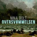 Oversvømmelsen (uforkortet)/Nina Bolt