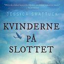 Kvinderne på slottet (uforkortet)/Jessica Shattuck