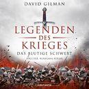 Das blutige Schwert - Legenden des Krieges 1 (Ungekürzt)/David Gilman