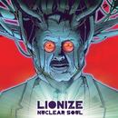 Nuclear Soul/Lionize
