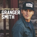 Happens Like That/Granger Smith