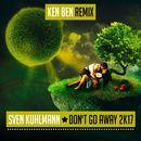 Don't Go Away 2K17 (Ken Ben Remix)/Sven Kuhlmann