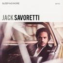 Sleep No More (Special Edition)/Jack Savoretti