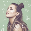 Rocket (feat. NEIKED)/Miriam Bryant