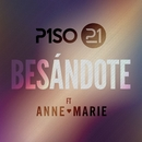 Besándote (feat. Anne-Marie) [Remix]/Piso 21
