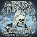 Dying Is Easy (Rock´N´Roll Is Hard)/Jesper Binzer
