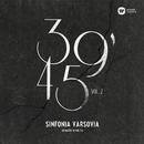 39'45 Vol. 2/Sinfonia Varsovia