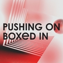 Pushing On/Boxed In