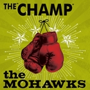 The Champ/The Mohawks