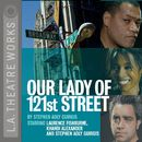 Our Lady of 121st Street (Audiodrama)/Stephen Adly Guirgis