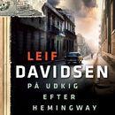 På udkig efter Hemingway (uforkortet)/Leif Davidsen