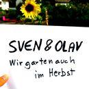 Wir garten auch im Herbst/Sven & Olav