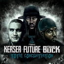 Total Concentration (feat. Kerser, Future & Young Buck)/Ghosts In The Room