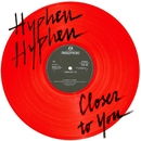 Closer To You/Hyphen Hyphen