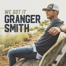 We Got It/Granger Smith