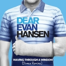 Waving Through A Window (Dance Remixes)/Ben Platt & Original Broadway Cast of Dear Evan Hansen