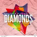 Diamonds (feat. David Spekter)/Kill Them With Colour