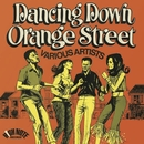 Dancing Down Orange Street (Expanded Edition)/Various Artists