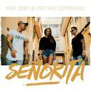 Senorita/Kay One