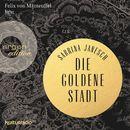 Die goldene Stadt (Autorisierte Lesefassung)/Sabrina Janesch