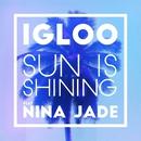 Sun Is Shining (feat. Nina Jade) [2Darc Remix]/Igloo