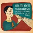 All About Gershwin/Alex Bühl Sextett