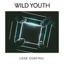 Lose Control/Wild Youth
