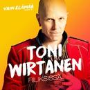 Fiiliksissä (Vain elämää kausi 7)/Toni Wirtanen