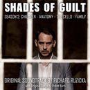 Shades of Guilt - Season 2 (Original Motion Picture Soundtrack)/Richard Ruzicka