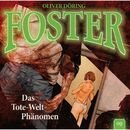 Foster - Folge 09: Das Tote-Welt-Phänomen/Oliver Döring