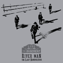 River Man (Live at the Basement)/The Last Bandoleros