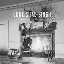 Nothing Stays the Same/Luke Sital-Singh