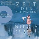 Zeit der Schwalben (Autorisierte Lesefassung)/Nikola Scott