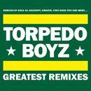 Greatest Remixes/Torpedo Boyz