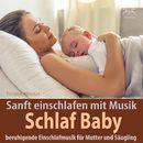 Schlaf Baby - beruhigende Einschlafmusik für Mutter und Säugling: Sanft einschlafen mit Musik/Torsten Abrolat, Toddi Spieluhr